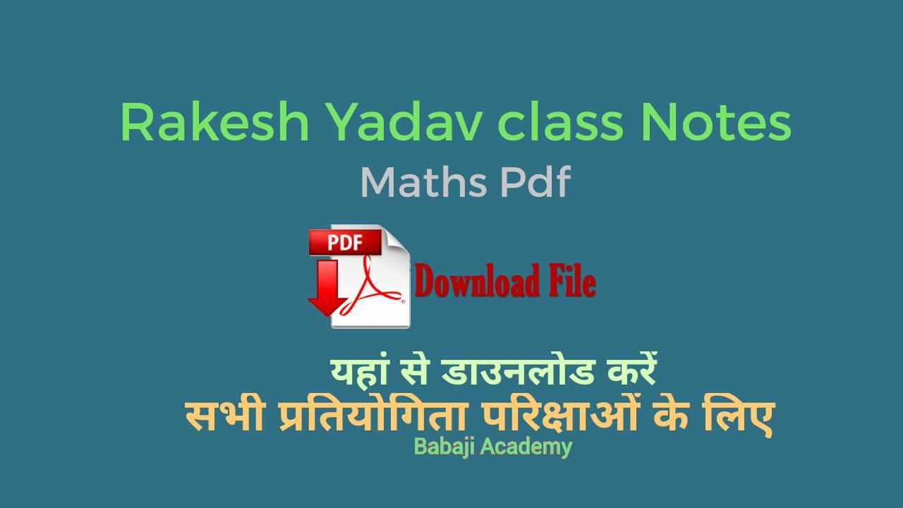 Rakesh Yadav Notes Pdf: Rakesh Yadav Mathematic Notes