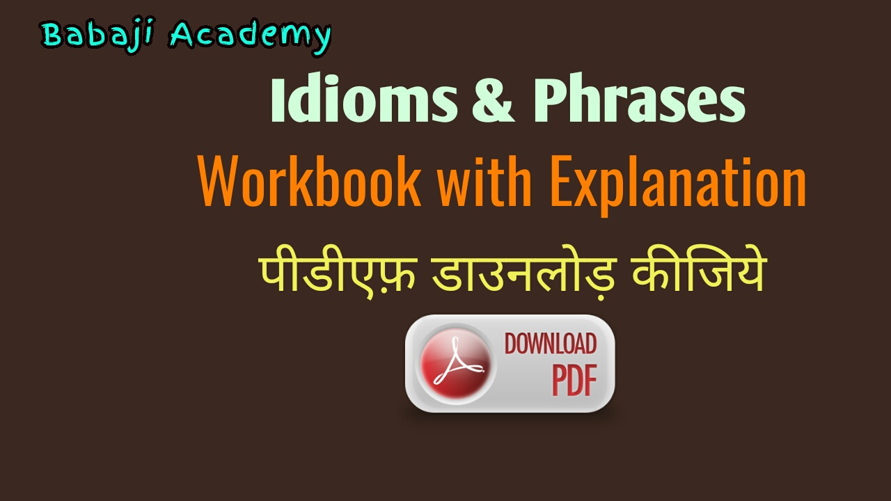 Idioms and Phrases with Meaning in Hindi: Idioms and Phrases Pdf download