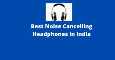 Best Noise Cancelling Headphones in India