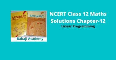 NCERT Class 12 Maths Solutions Chapter 12 - Linear Programming