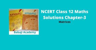 NCERT Class 12 Maths Solutions Chapter-3- Matrices