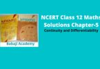 NCERT Class 12 Maths Solutions Chapter-5- Continuity and Differentiability