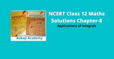NCERT Class 12 Maths Solutions Chapter 8 – Application of Integrals