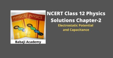 NCERT Class 12 Physics Solutions Chapter 2 – Electrostatic Potential And Capacitance